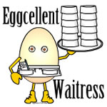 Eggcellent Waitress