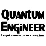 Quantum Engineer Zombie Fighter