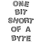 One Bit Short