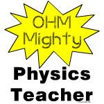 Ohm Mighty Physics Teacher