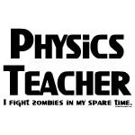Physics Teacher Zombie Fighter